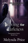 Braving the Darkness