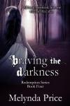 Braving the Darkness